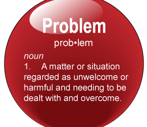 Have you got a problem?