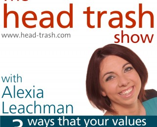 3 ways that your values give you head trash